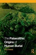 The Palaeolithic Origins of Human Burial