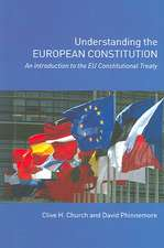 Understanding the European Constitution:  An Introduction to the Eu Constitutional Treaty
