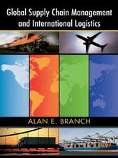 Global Supply Chain Management and International Logistics