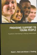 Providing Support to Young People:  A Guide to Interviewing in Helping Relationships