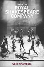 Inside the Royal Shakespeare Company:  Creativity and the Institution