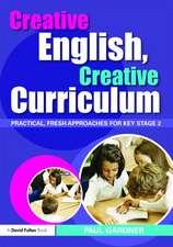 Gardner, P: Creative English, Creative Curriculum