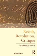 Revolt, Revolution, Critique:  The Paradox of Society