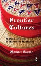 Frontier Cultures: A Social History of Assamese Literature