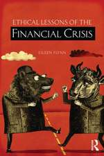 Ethical Lessons of the Financial Crisis