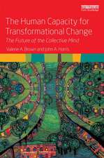 The Human Capacity for Transformational Change:  Harnessing the Collective Mind