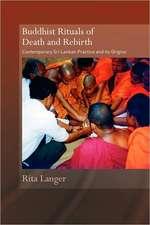 Buddhist Rituals of Death and Rebirth:  Contemporary Sri Lankan Practice and Its Origins