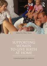 Supporting Women to Give Birth at Home