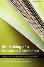 The Making of a European Constitution:  Judges and Law Beyond Constitutive Power