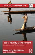 Trade, Poverty, Development:  Getting Beyond the WTO's Doha Deadlock