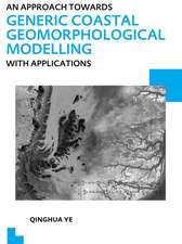 An Approach Towards Generic Coastal Geomorphological Modelling with Applications:  UNESCO-Ihe PhD Thesis