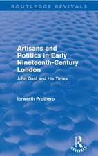Artisans and Politics in Early Nineteenth-Century London (Routledge Revivals):  John Gast and His Times