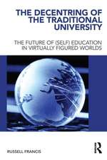 The Decentring of the Traditional University:  The Future of (Self) Education in Virtually Figured Worlds