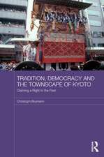 Tradition, Democracy and the Townscape of Kyoto: Claiming a Right to the Past