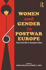 Women and Gender in Postwar Europe:  From Cold War to European Union