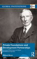 Private Foundations and Development Partnerships:  American Philanthropy and Global Development Agendas