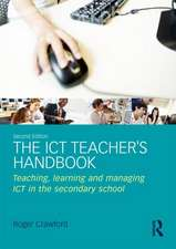 The Ict Teacher S Handbook:  Teaching, Learning and Managing Ict in the Secondary School