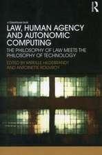 Law, Human Agency and Autonomic Computing