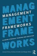 Management Frameworks:  Aligning Strategic Thinking and Execution