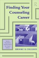 Finding Your Counseling Career: Stories, Procedures, and Resources for Career Seekers