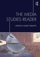 The Media Studies Reader:  Theories, Histories, and Images