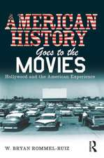 American History Goes to the Movies:  Hollywood and the American Experience