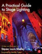 A Practical Guide to Stage Lighting Third Edition:  Experiments and Experiences