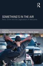 Something's in the Air:  Race, Crime, and the Legalization of Marijuana