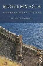 Monemvasia:  A Byzantine City State