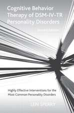 Cognitive Behavior Therapy of Dsm-IV-Tr Personality Disorders:  Highly Effective Interventions for the Most Common Personality Disorders, Second Editio