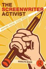 The Screenwriter Activist:  Writing Social Issue Movies