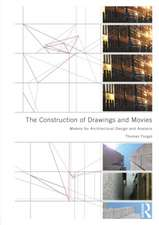 The Construction of Drawings and Movies:  Models for Architectural Design and Analysis