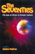 The Seventies:  The Age of Glitter in Popular Culture