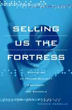 Selling Us the Fortress:  The Promotion of Techno-Security Equipment for Schools Uip