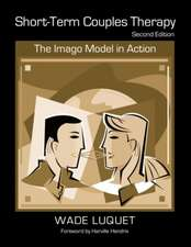 Short-Term Couples Therapy:  The Imago Model in Action