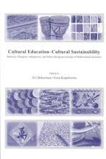 Cultural Education Cultural Sustainability:  Minority, Diaspora, Indigenous and Ethno-Religious Groups in Multicultural Societies