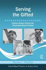 Serving the Gifted:  Evidence-Based Clinical and Psychoeducational Practice