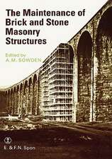 The Maintenance of Brick and Stone Masonry Structures
