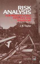 Risk Analysis for Process Plant, Pipelines and Transport