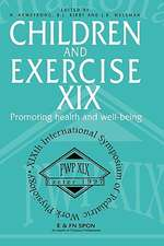 Children and Excercise XIX:  Promoting Health and Well Being