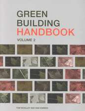 Green Building Handbook:  A Guide to Building Products and Their Impact on the Environment