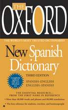 The Oxford New Spanish Dictionary:  Spanish-English/English-Spanish; Espanol-Ingles/Ingles-Espanol