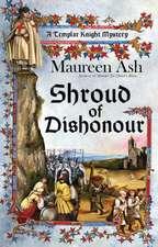 Shroud Of Dishonour: A Templar Knight Mystery