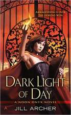 Dark Light Of Day: A Noon Onyx Novel