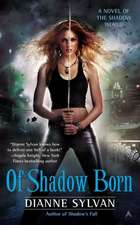 Of Shadow Born: A Novel of the Shadow World
