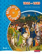 History in Progress: Pupil Book 1 (1066-1603)
