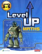 Level Up Maths: Pupil Book (Level 3-5)