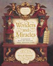 Wonders and Miracles:  Illustrated with Art Spanning Three Thousand Years