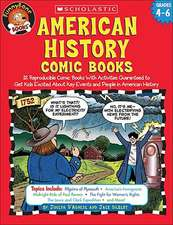 American History Comic Books:  Twelve Reproducible Comic Books with Activities Guaranteed to Get Kids Excited about Key Events and People in American