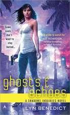 Ghosts & Echoes:  A Shadows Inquiries Novel